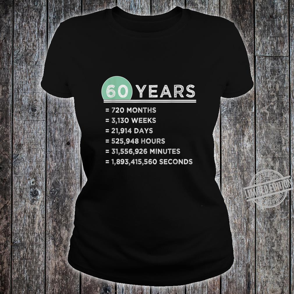 60 Years Old Months Weeks Days Hours Minutes Seconds Shirt ladies tee