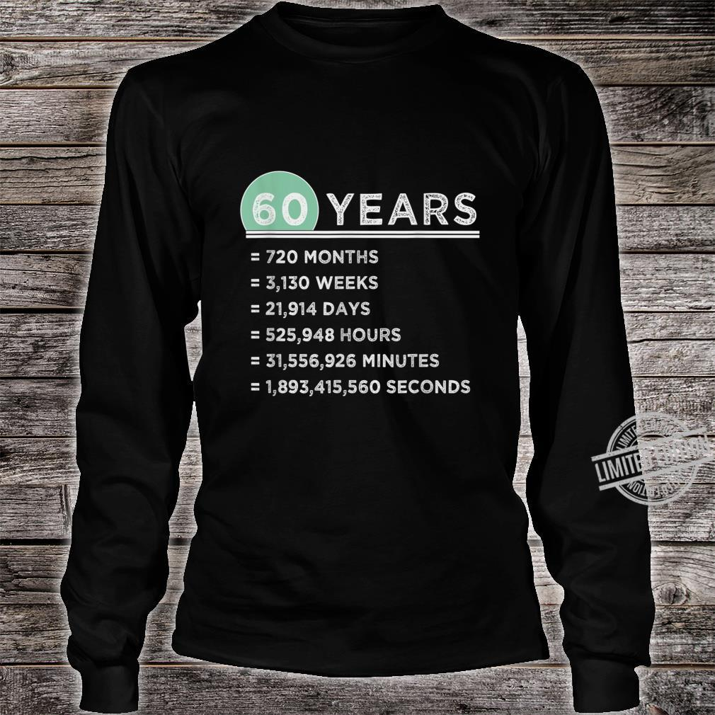 60 Years Old Months Weeks Days Hours Minutes Seconds Shirt long sleeved