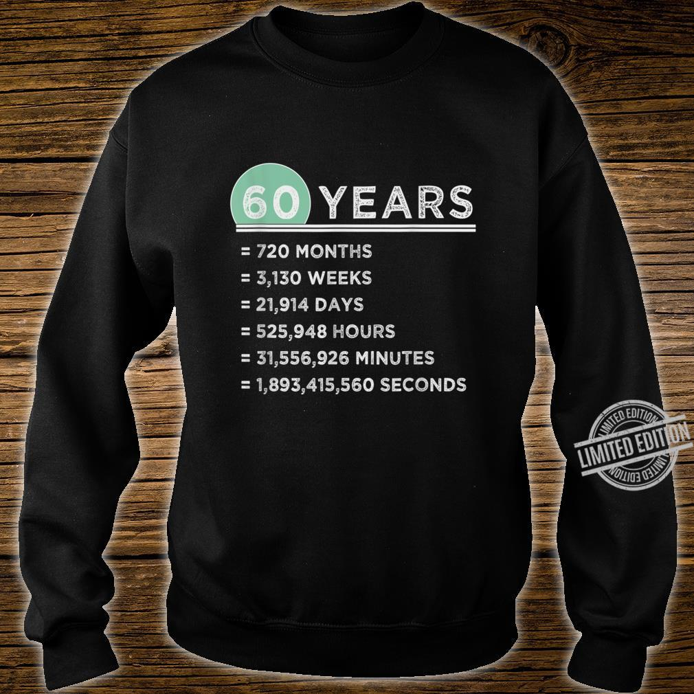 60 Years Old Months Weeks Days Hours Minutes Seconds Shirt sweater