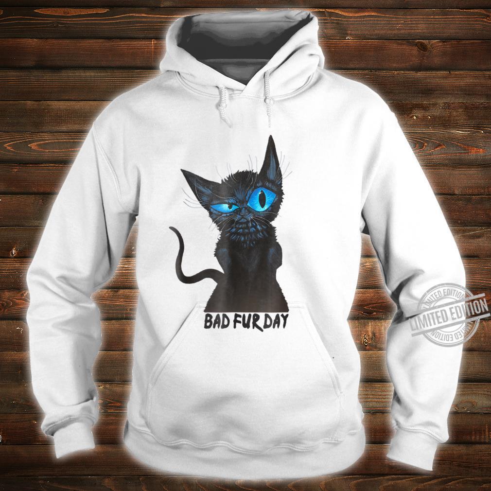 Funny Black Cat Shirt celebrates a BAD FUR DAY Shirt hoodie