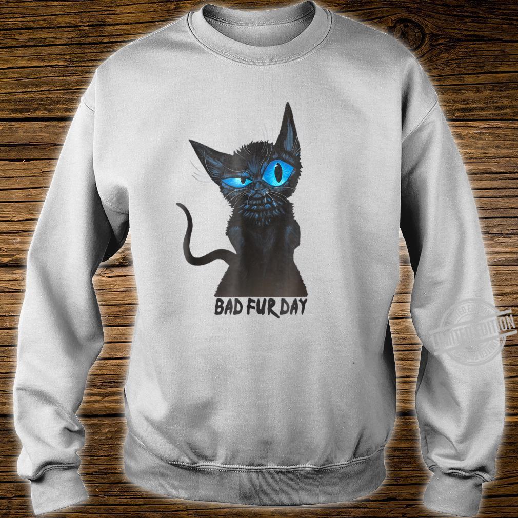 Funny Black Cat Shirt celebrates a BAD FUR DAY Shirt sweater