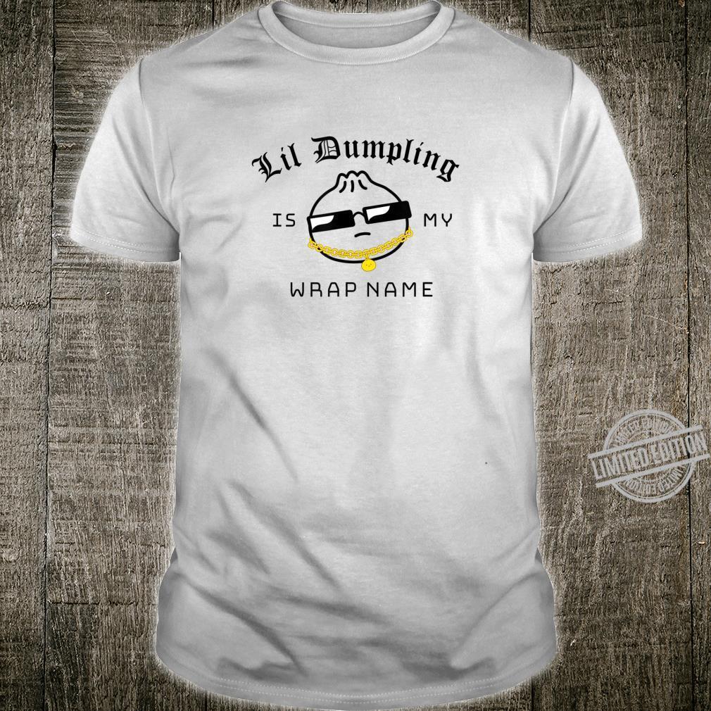 Funny Lil Dumpling is my Wrap Name Kawaii Dim Sum Food Shirt
