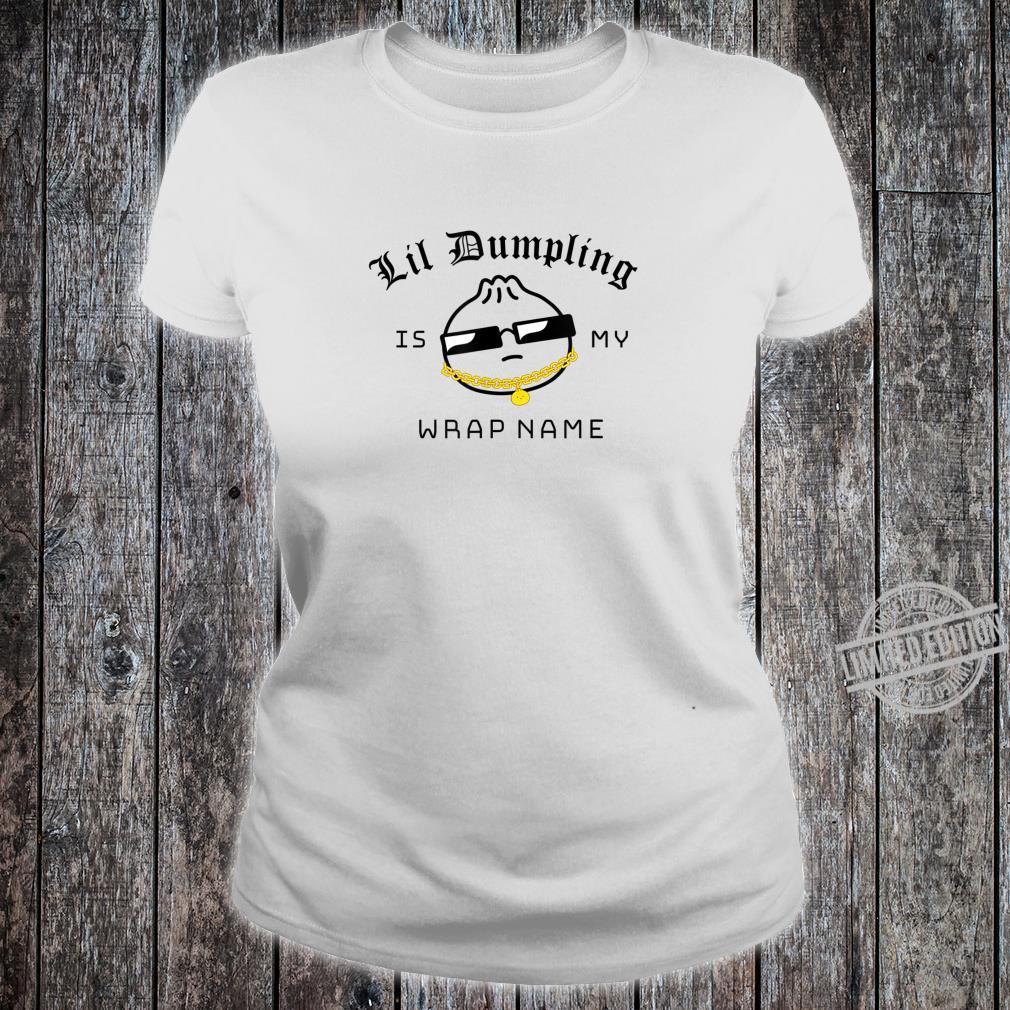 Funny Lil Dumpling is my Wrap Name Kawaii Dim Sum Food Shirt ladies tee