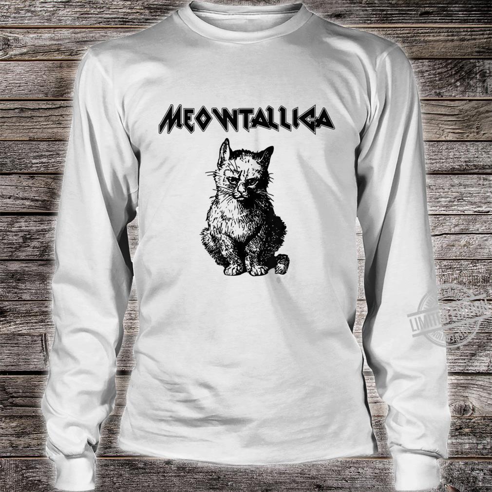 Funny Meowtallica shirt Kitty Kittens Meow Cute Cat Shirt long sleeved