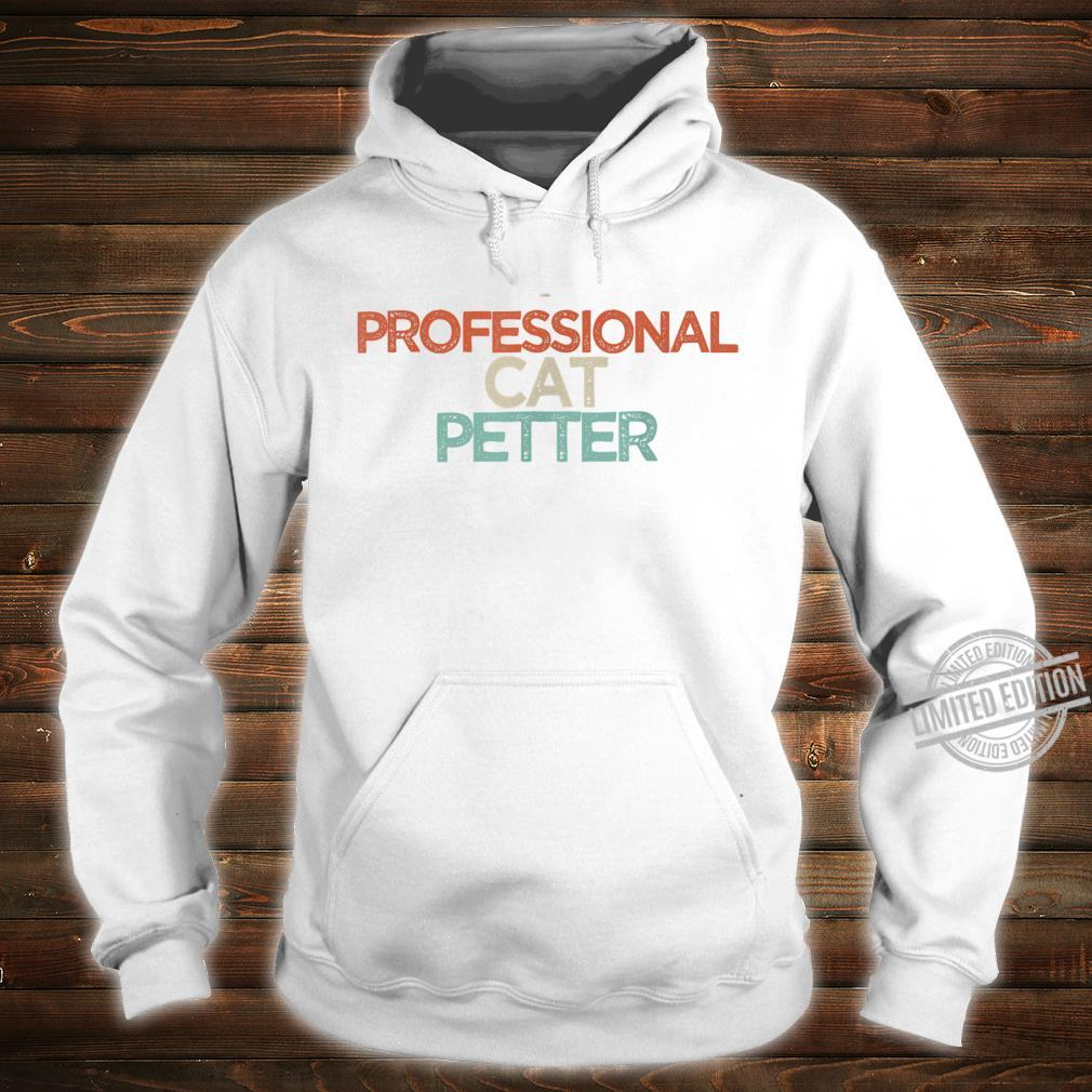 Funny Professional cat petter Shirt hoodie