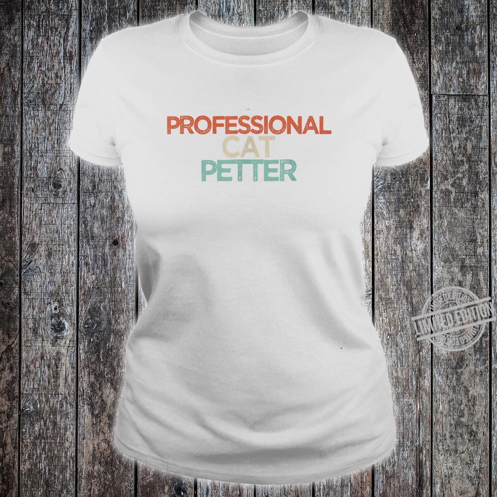 Funny Professional cat petter Shirt ladies tee