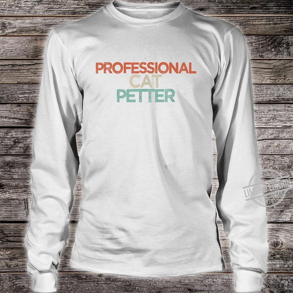 Funny Professional cat petter Shirt long sleeved
