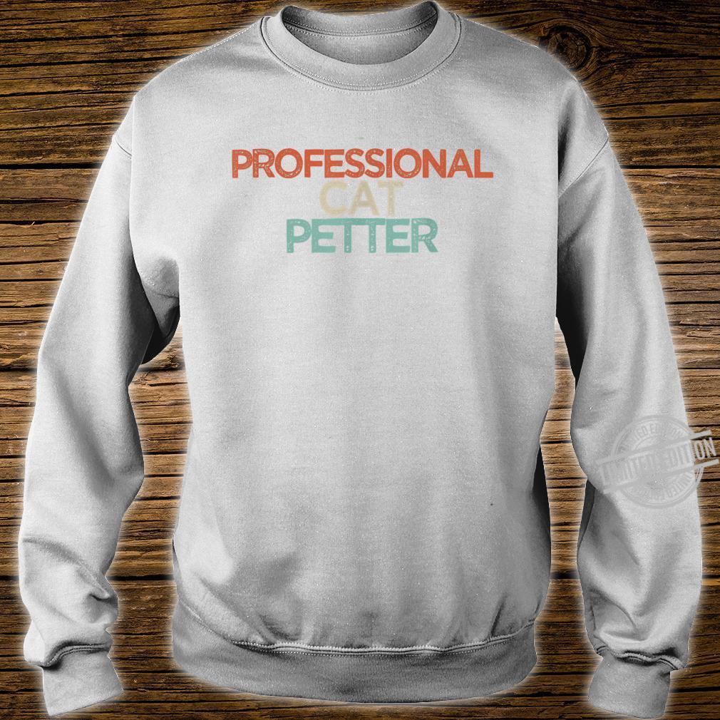 Funny Professional cat petter Shirt sweater