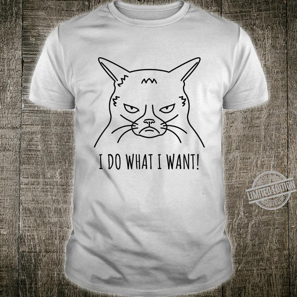 Funny cat shirt I do what I want with my cat shirt Shirt